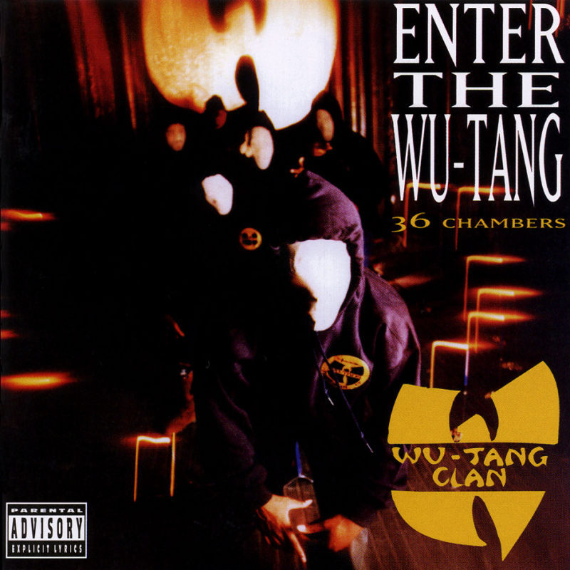 Enter the Wu-Tang 36 chambers Clan Wu-Tang Forever